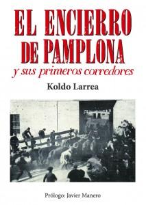 Portada de 'El encierro de Pamplona y sus primeros corredores'.